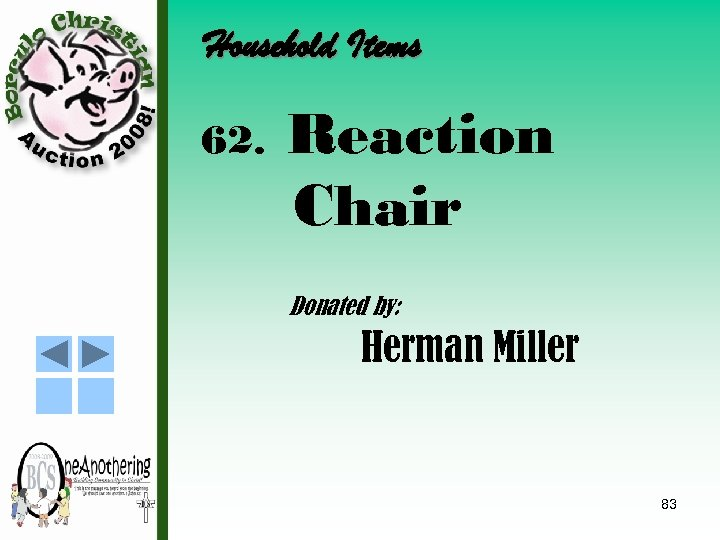 Household Items 62. Reaction Chair Donated by: Herman Miller 83