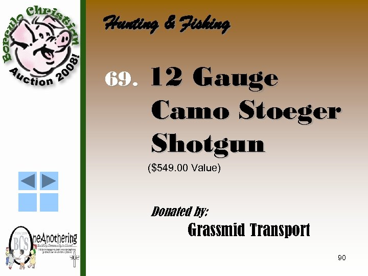 Hunting & Fishing 69. 12 Gauge Camo Stoeger Shotgun ($549. 00 Value) Donated by: