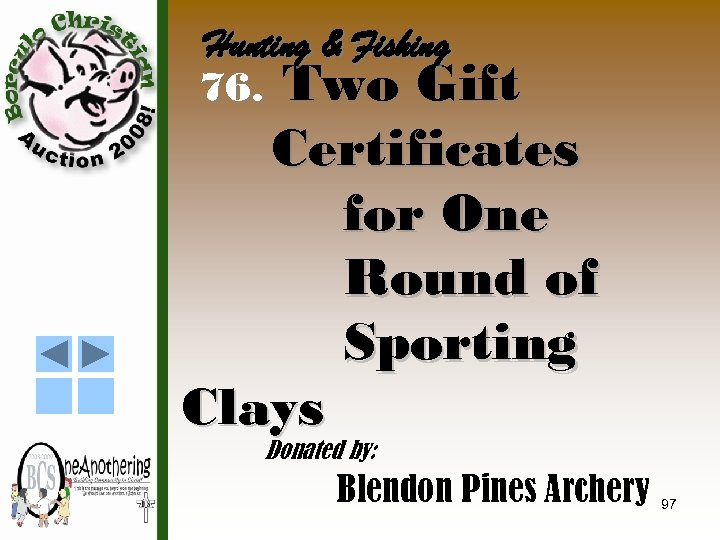 Hunting & Fishing 76. Two Gift Certificates for One Round of Sporting Clays Donated