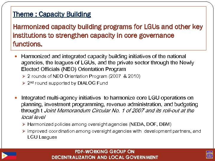 Theme : Capacity Building Harmonized capacity building programs for LGUs and other key institutions