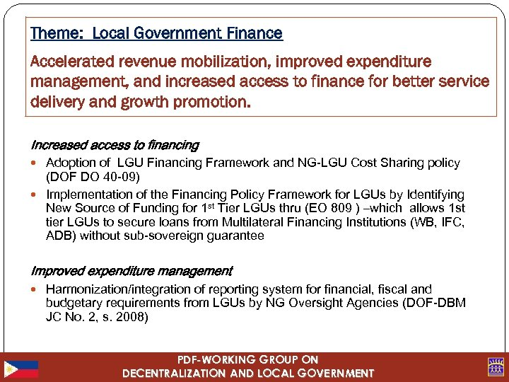 Theme: Local Government Finance Accelerated revenue mobilization, improved expenditure management, and increased access to