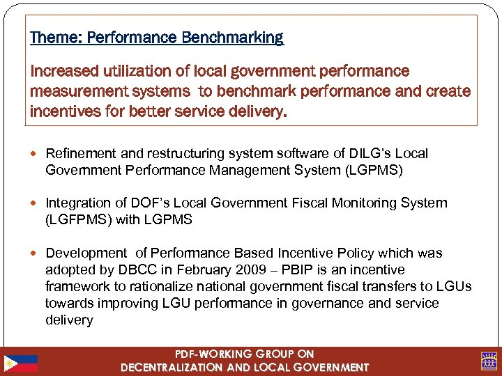 Theme: Performance Benchmarking Increased utilization of local government performance measurement systems to benchmark performance