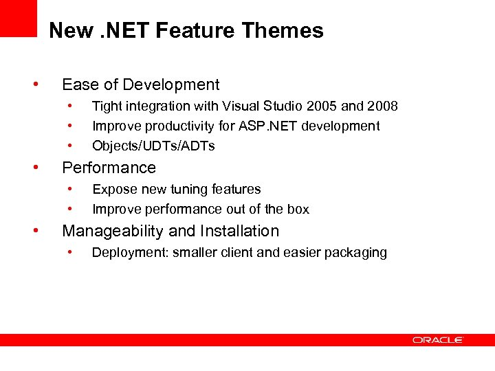 New. NET Feature Themes • Ease of Development • • Performance • • •