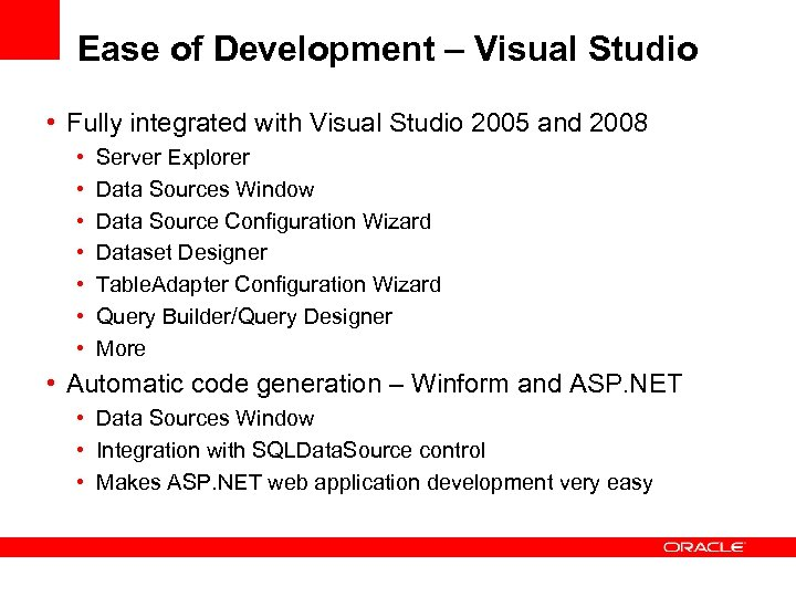 Ease of Development – Visual Studio • Fully integrated with Visual Studio 2005 and