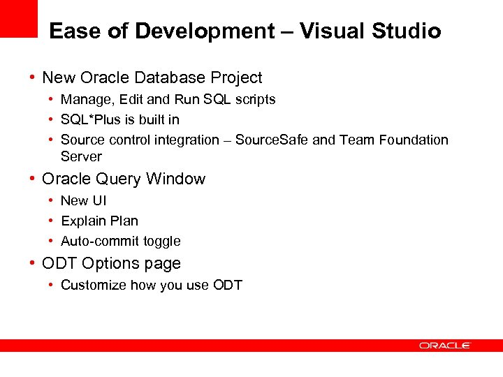 Ease of Development – Visual Studio • New Oracle Database Project • Manage, Edit