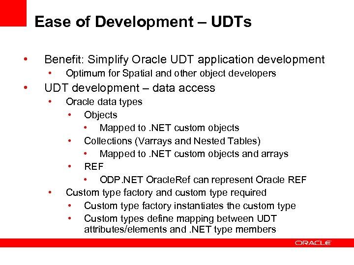 Ease of Development – UDTs • Benefit: Simplify Oracle UDT application development • •