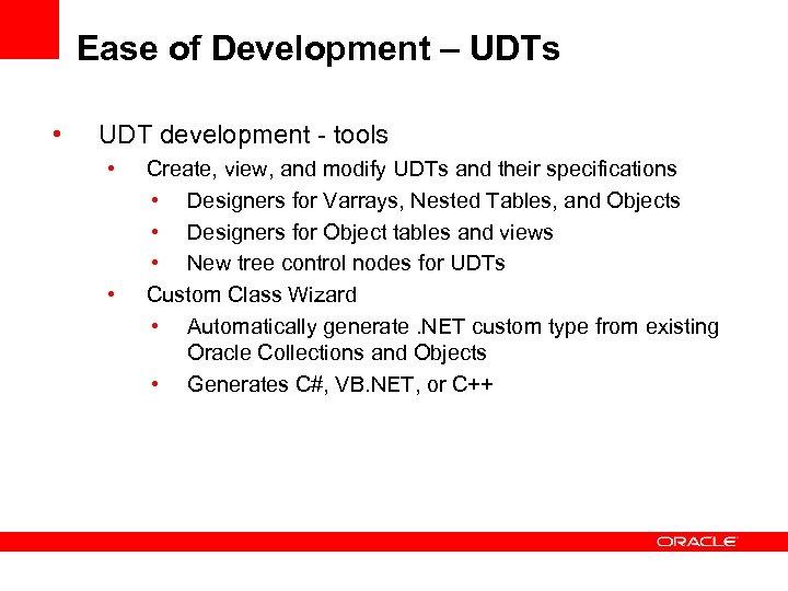 Ease of Development – UDTs • UDT development - tools • • Create, view,