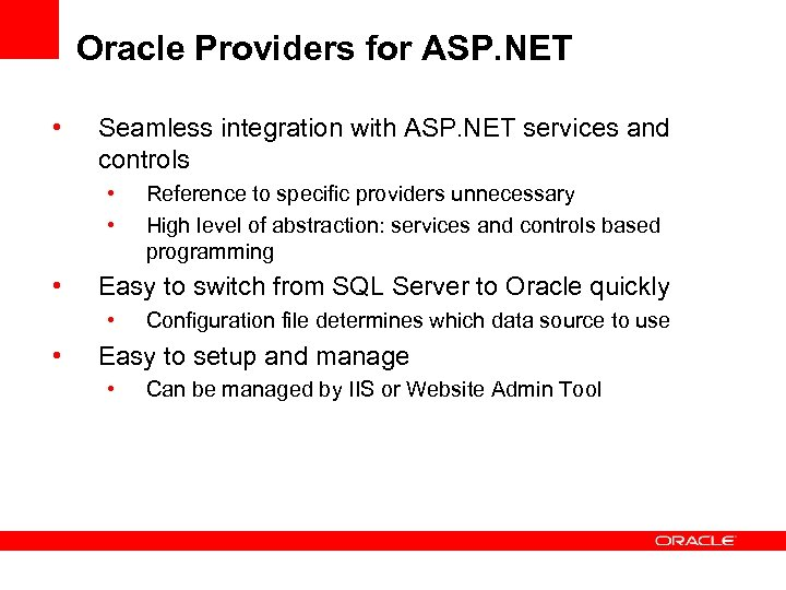 Oracle Providers for ASP. NET • Seamless integration with ASP. NET services and controls