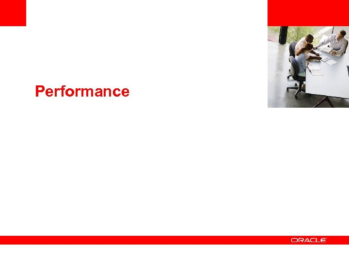<Insert Picture Here> Performance