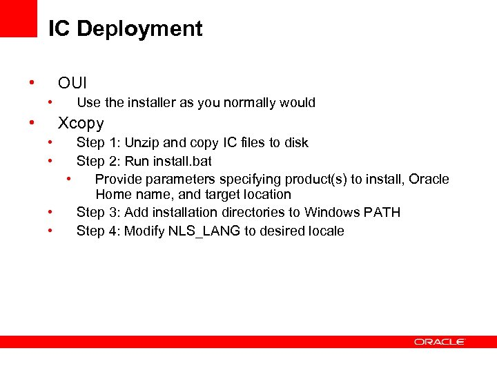 IC Deployment • OUI • • Use the installer as you normally would Xcopy
