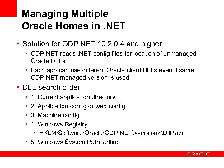 Managing Multiple Oracle Homes in. NET • Solution for ODP. NET 10. 2. 0.