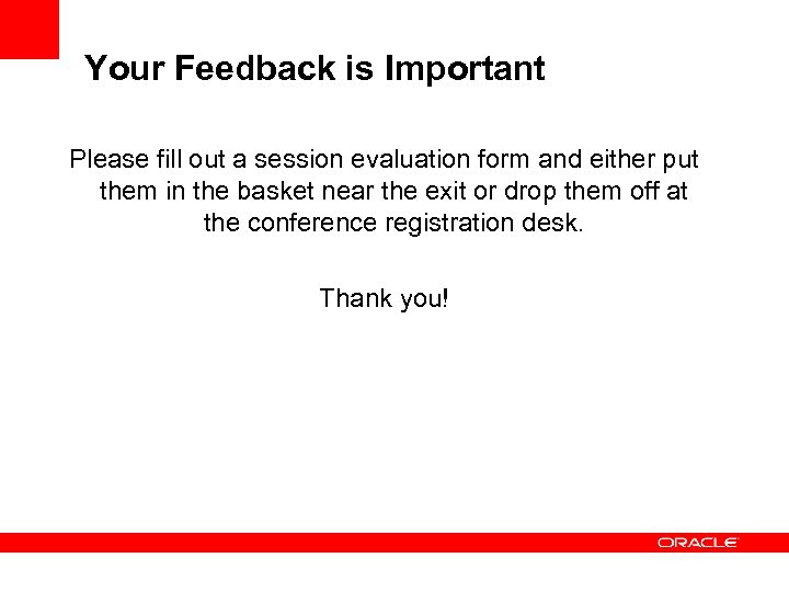 Your Feedback is Important Please fill out a session evaluation form and either put
