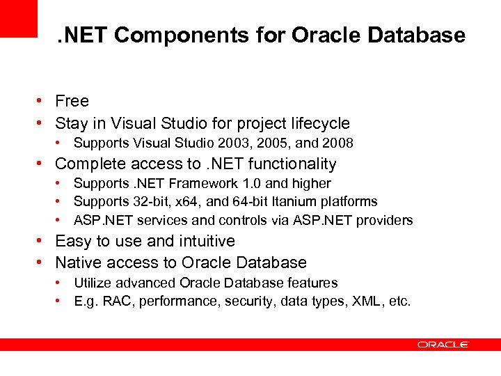 . NET Components for Oracle Database • Free • Stay in Visual Studio for