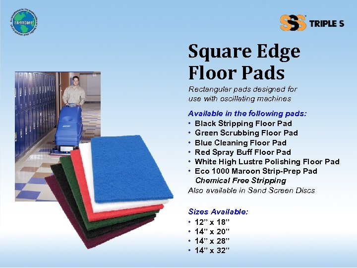 Square Edge Floor Pads Rectangular pads designed for use with oscillating machines Available in