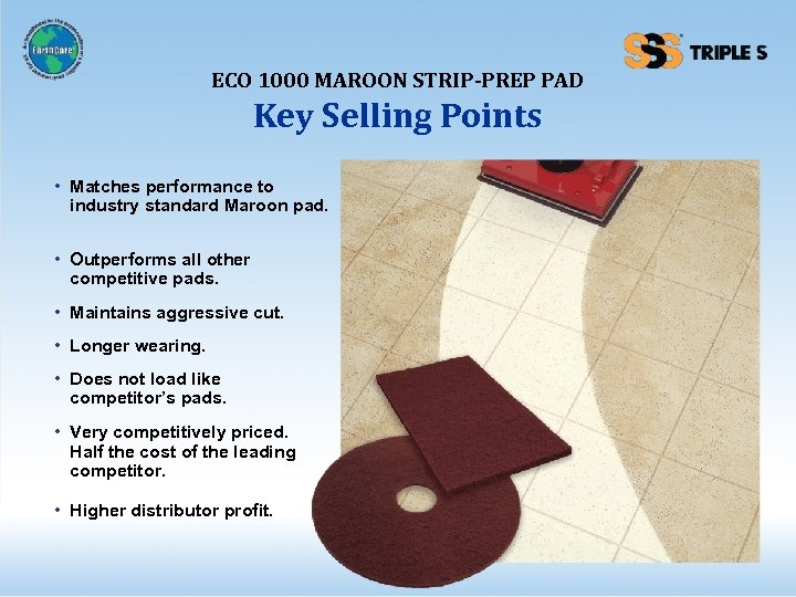 ECO 1000 MAROON STRIP-PREP PAD Key Selling Points • Matches performance to industry standard