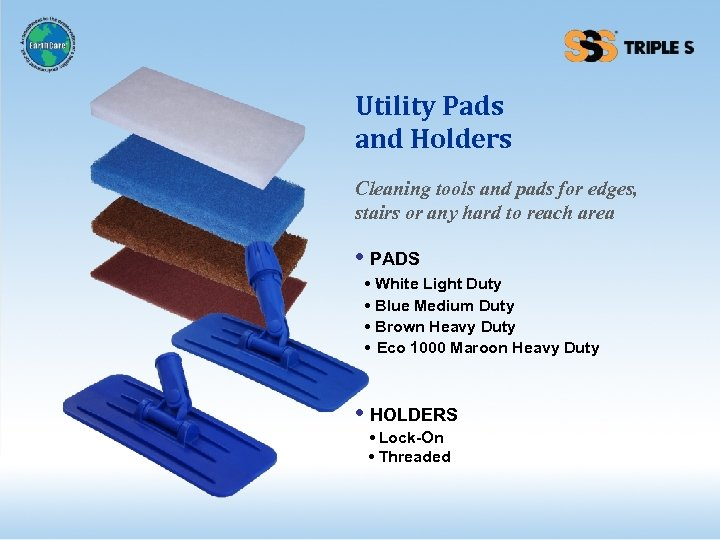 Utility Pads and Holders Cleaning tools and pads for edges, stairs or any hard