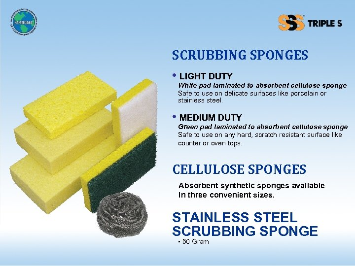 SCRUBBING SPONGES • LIGHT DUTY White pad laminated to absorbent cellulose sponge Safe to