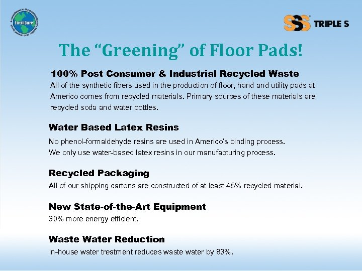 "The ""Greening"" of Floor Pads! 100% Post Consumer & Industrial Recycled Waste All of"