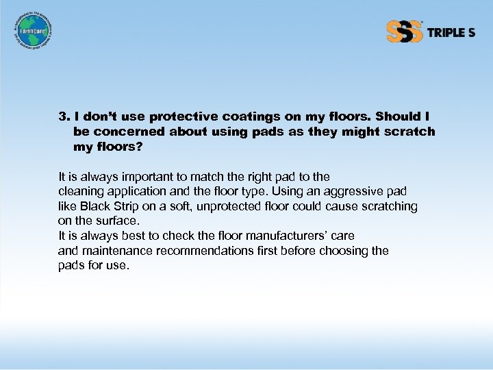 3. I don't use protective coatings on my floors. Should I be concerned about