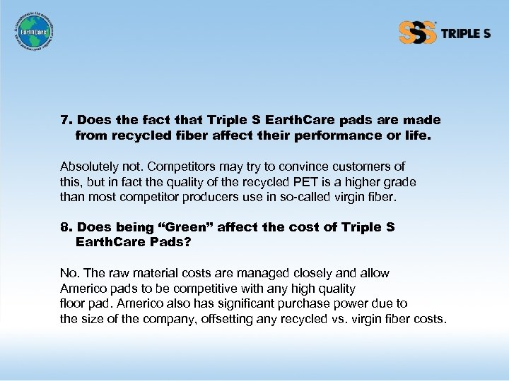 7. Does the fact that Triple S Earth. Care pads are made from recycled