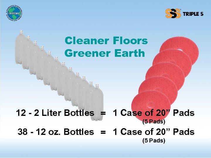 """Cleaner Floors Greener Earth 12 - 2 Liter Bottles = 1 Case of 20"""""""