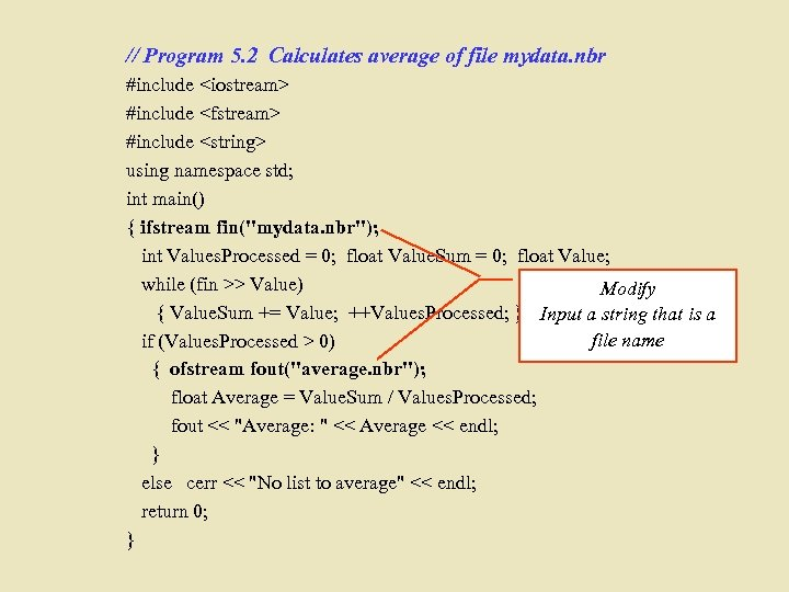 // Program 5. 2 Calculates average of file mydata. nbr #include <iostream> #include <fstream>