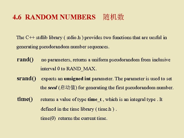 4. 6 RANDOM NUMBERS 随机数 The C++ stdlib library ( stdio. h ) provides