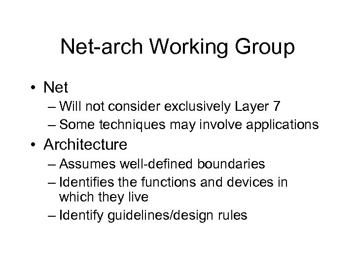 Net-arch Working Group • Net – Will not consider exclusively Layer 7 – Some