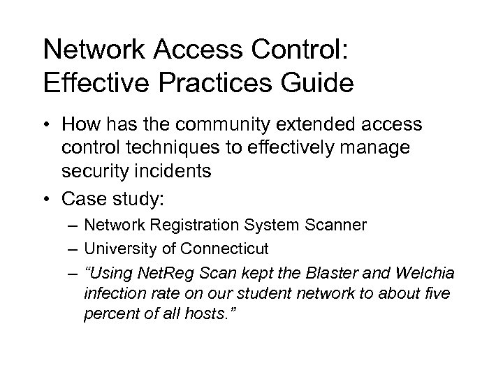 Network Access Control: Effective Practices Guide • How has the community extended access control