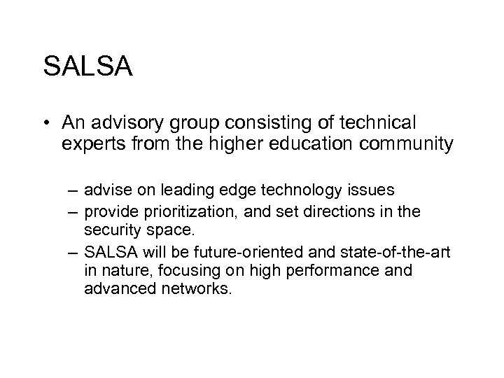 SALSA • An advisory group consisting of technical experts from the higher education community