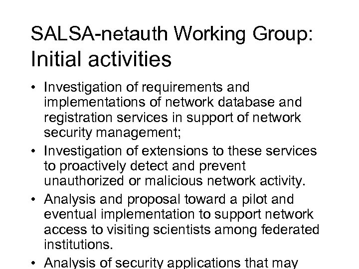 SALSA-netauth Working Group: Initial activities • Investigation of requirements and implementations of network database