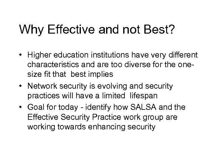 Why Effective and not Best? • Higher education institutions have very different characteristics and