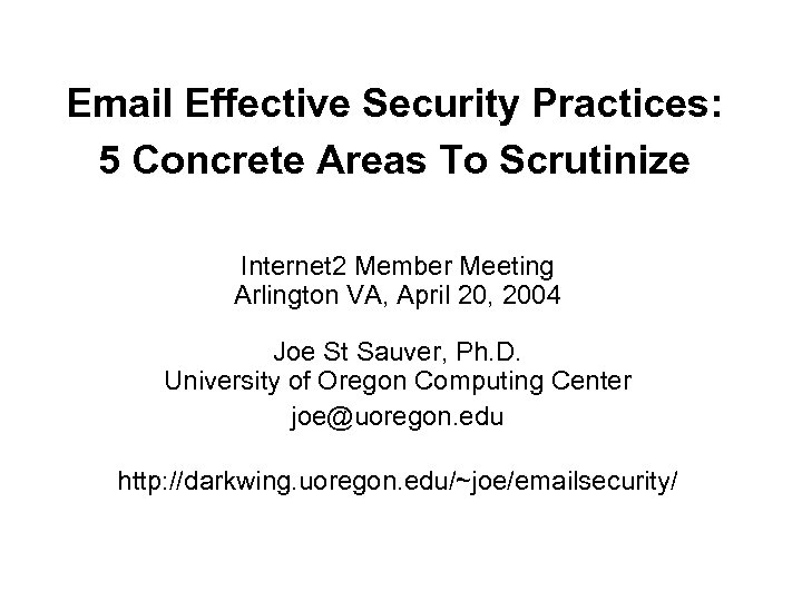 Email Effective Security Practices: 5 Concrete Areas To Scrutinize Internet 2 Member Meeting Arlington