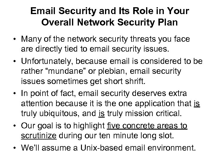 Email Security and Its Role in Your Overall Network Security Plan • Many of