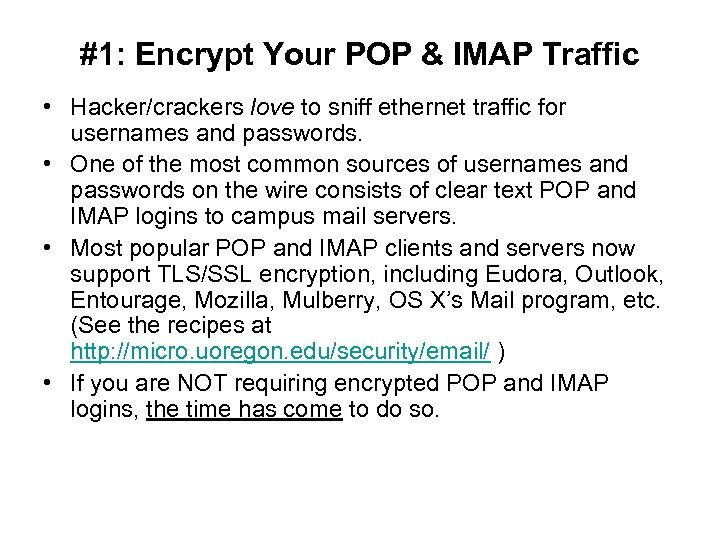 #1: Encrypt Your POP & IMAP Traffic • Hacker/crackers love to sniff ethernet traffic