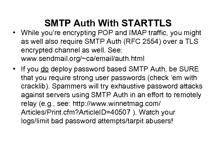 SMTP Auth With STARTTLS • While you're encrypting POP and IMAP traffic, you might