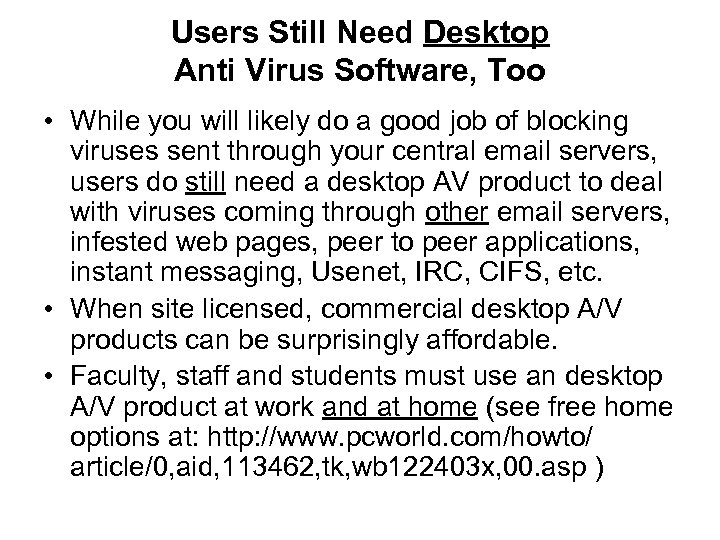 Users Still Need Desktop Anti Virus Software, Too • While you will likely do