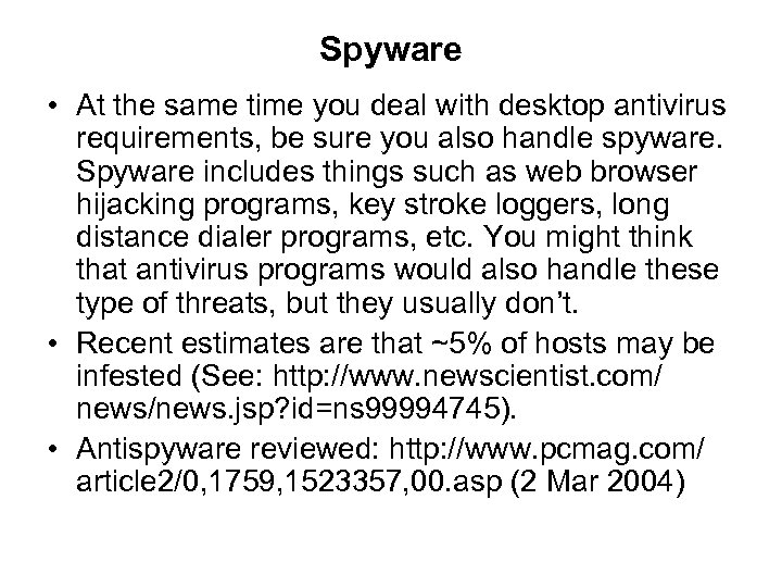 Spyware • At the same time you deal with desktop antivirus requirements, be sure