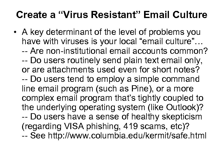 "Create a ""Virus Resistant"" Email Culture • A key determinant of the level of"