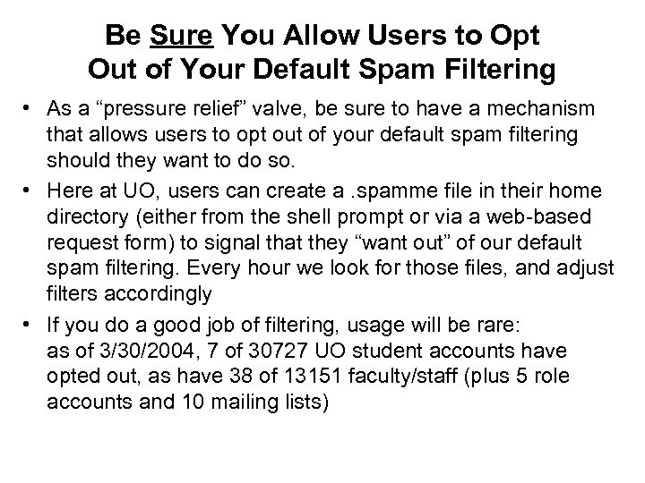 Be Sure You Allow Users to Opt Out of Your Default Spam Filtering •