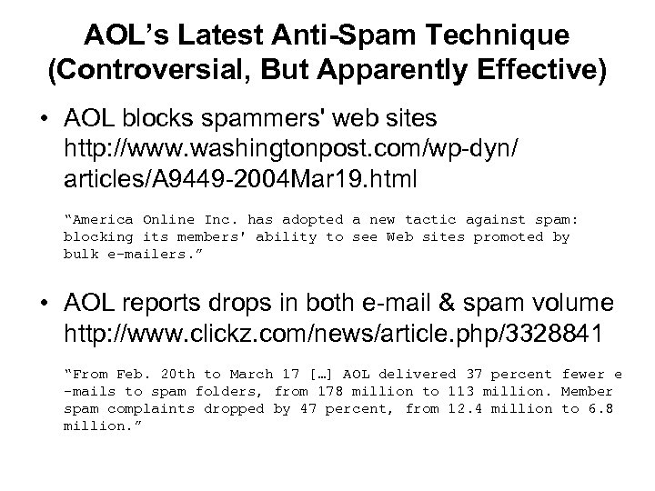 AOL's Latest Anti-Spam Technique (Controversial, But Apparently Effective) • AOL blocks spammers' web sites