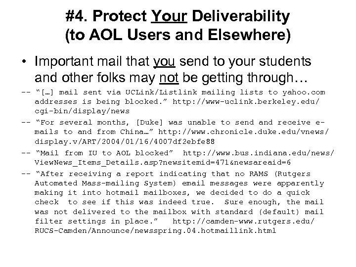 #4. Protect Your Deliverability (to AOL Users and Elsewhere) • Important mail that you