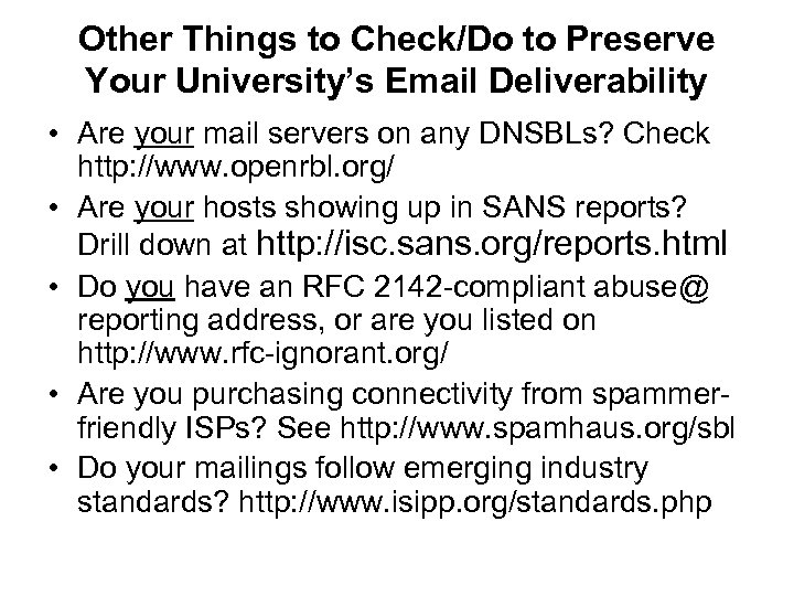 Other Things to Check/Do to Preserve Your University's Email Deliverability • Are your mail
