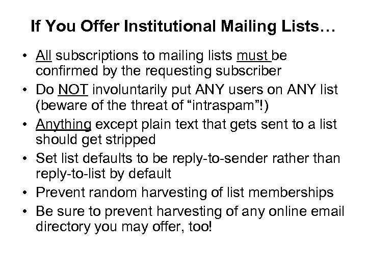 If You Offer Institutional Mailing Lists… • All subscriptions to mailing lists must be