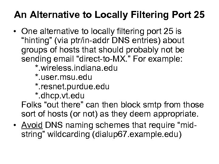 An Alternative to Locally Filtering Port 25 • One alternative to locally filtering port