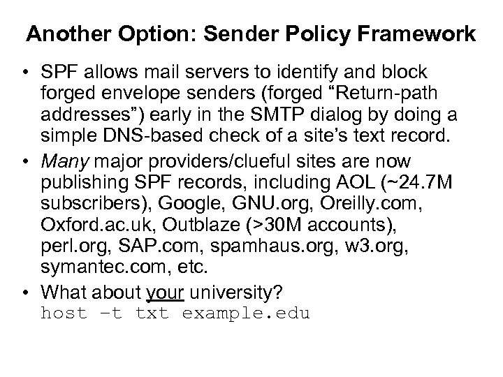 Another Option: Sender Policy Framework • SPF allows mail servers to identify and block