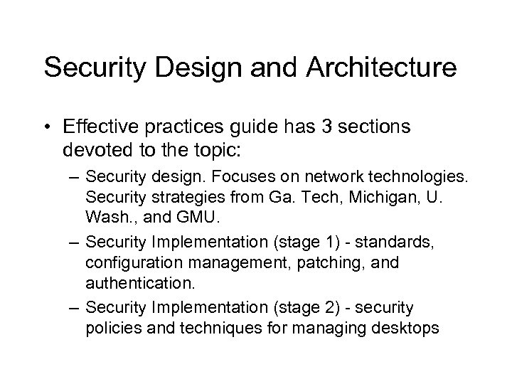 Security Design and Architecture • Effective practices guide has 3 sections devoted to the