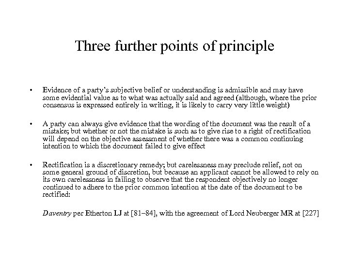 Three further points of principle • Evidence of a party's subjective belief or understanding