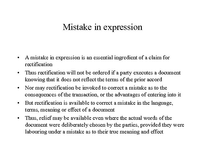 Mistake in expression • A mistake in expression is an essential ingredient of a