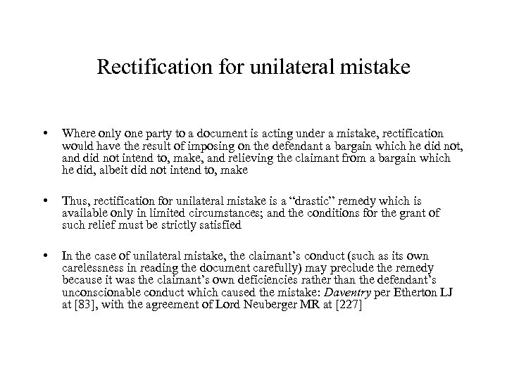Rectification for unilateral mistake • Where only one party to a document is acting